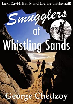 Smugglers at Whistling Sands (Lou Elliott Mystery Adventures Book 1) by [Chedzoy, George]
