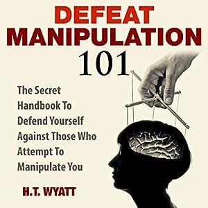 Defeat Manipulation 101 Audiobook