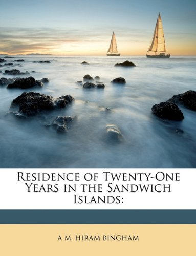 Read Online Residence of Twenty-One Years in the Sandwich Islands pdf
