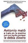 https://libros.plus/antonio-mato-a-luis-en-la-cocina-con-un-hacha-porque-le-debia-dinero/