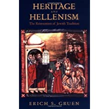 Heritage and Hellenism: The Reinvention of Jewish Tradition (Hellenistic Culture and Society)