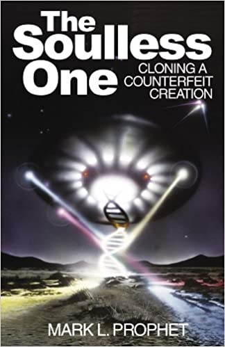 Kostenloser Ebook-Download als PDF The Soulless One: Cloning a Counterfeit Creation PDF by Mark L. Prophet
