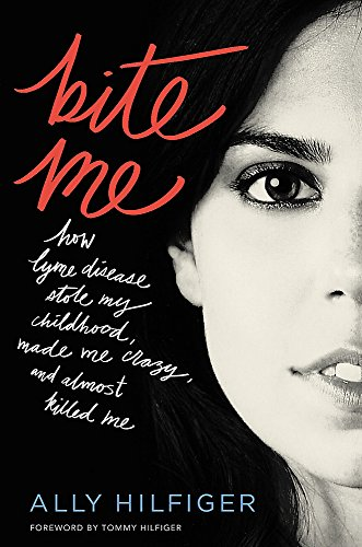Bite Me: How Lyme Disease Stole My Childhood, Made Me Crazy, and Almost Killed - Sale Online Hilfiger