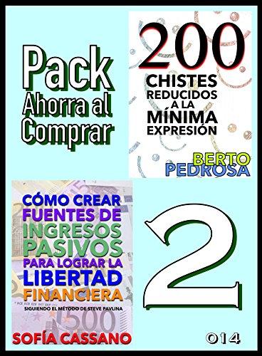 Pack Ahorra al Comprar 2 - 014: Cómo crear fuentes de ingresos pasivos para lograr