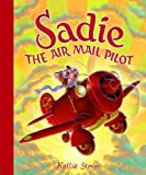 Sadie the Air Mail Pilot