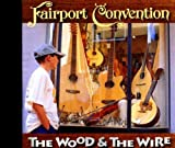 Wood and the Wire by Fairport Convention