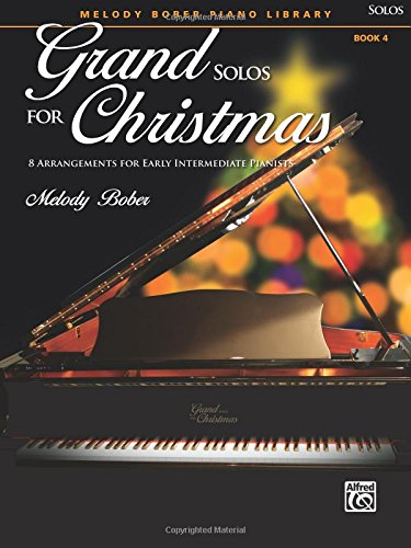 Grand Solos for Christmas, Bk 4: 7 Arrangements for Early Intermediate Pianists (Grand Solos for Piano) -