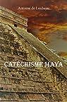 Catéchisme maya par de Loubajac