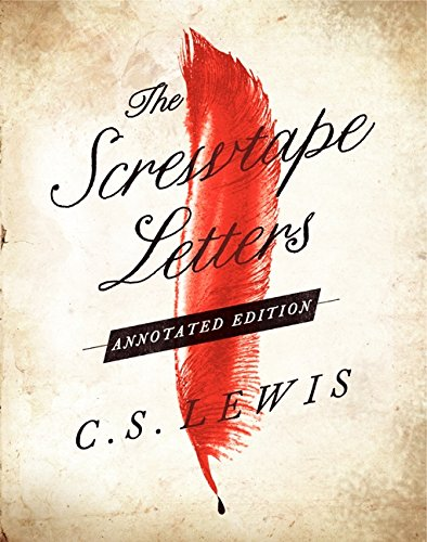 Screwtape Letters: Annotated Edition, The ()