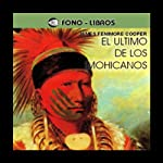 El Ultimo de los Mohicanos [The Last of the Mohicans] | James Fenimore Cooper