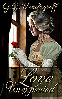 Love Unexpected: A Regency Romance (The Saunders Family Saga Book 1) by [Vandagriff, G.G.]