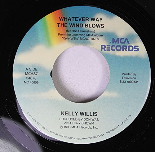 Records Way Rpm 45 (Kelly Willis 45 RPM Whatever Way the Wind Blows / World Without You)