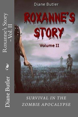 Download Roxanne's Story - Vol. II: Survival In The Zombie Apocalypse (Volume 2) pdf