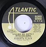 ROBERTA FLACK 45 RPM KILLING ME SOFTLY WITH HIS SONG / TRADE WINDS