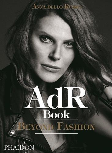 AdR. Book beyond fashion. Ediz. a colori. Con gadget (Inglese) Copertina rigida – 10 mag 2018 Anna Dello Russo Phaidon 0714875678 Altra illustrata