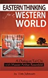 Image of Eastern Thinking for a Western World: A Dialog on Tai Chi with Master Arthur Rosenfeld