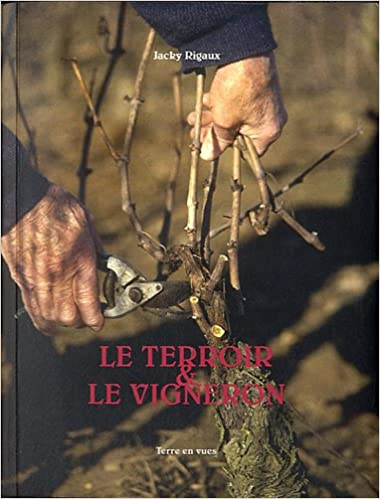 Amazon Fr Le Terroir Le Vigneron Jacky Rigaux Livres