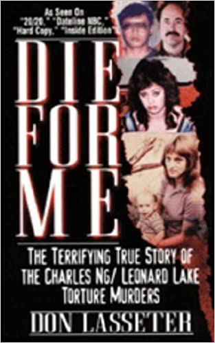 Die For Me The Terrifying True Story Of The Charles Ng