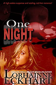 One Night (Kate and Walker: Deadly, Dangerous & Desired Book 1) by [Eckhart, Lorhainne]