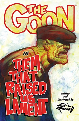 The Goon: Volume 12: Them That Raised Us Lament by Dark Horse Books