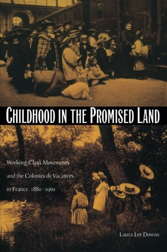 Childhood in the Promised Land: Working-Class Movements and the Colonies de Vacances in France, 1880–1960 (Philosophy & Postcoloniality)