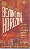 Beyond This Horizon, Robert A. Heinlein, 0451075994