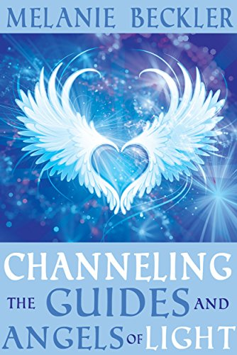 Channeling the Guides and Angels of - Healing Light Angel