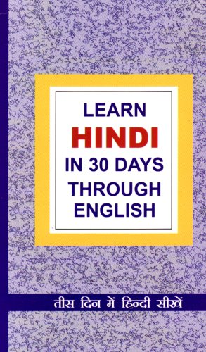 Learn Hindi in 30 Days Through English (English and Hindi Edition)