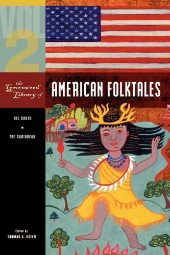 The Greenwood Library of American Folktales: Volume 2, The South, The Caribbean (Greenwood Zip City)