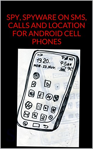 SPY, SPYWARE ON SMS, CALLS AND LOCATION FOR ANDROID CELL PHONES