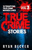 img - for True Crime Stories Volume 3: 12 Terrifying True Crime Murder Cases (List of Twelve) book / textbook / text book