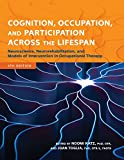 img - for Cognition, Occupation, and Participation Across the Lifespan: Neuroscience, Neurorehabilitation, and Models of Intervention, 4th Edition book / textbook / text book