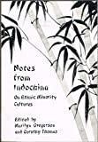 Notes from Indochina on Ethnic Minority Culture, Dorothy M. Thomas, Marilyn Gregerson, 0883121557