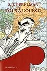 Tous à l'ouest ! : Ou Le Tour du monde en quatre-vingts clichés par Perelman