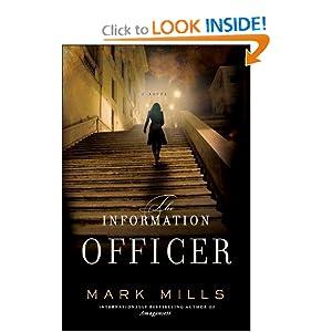 The Information Officer: A Novel Mark Mills