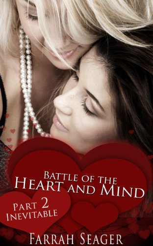 Lesbian Erotica: Battle Of The Heart And Mind 2 – Inevitable
