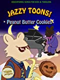 Jazzy Toons! - Peanut Butter Cookies - Educational Songs for Kids and Toddlers