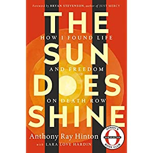 Ratings and reviews for The Sun Does Shine: How I Found Life and Freedom on Death Row (Oprah's Book Club Summer 2018 Selection)