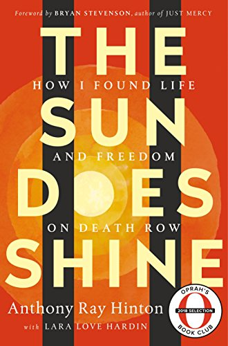 The Sun Does Shine: How I Found Life and Freedom on Death Row (Oprah's Book Club Summer 2018 Selection) cover
