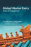 Global Market Entry, Christopher Nagel, 147715874X