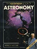 The Guinness Book of Astronomy Facts and Feats, Patrick Moore, 0851122582