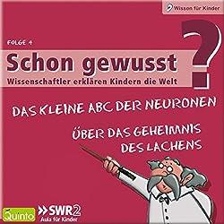 Über das Geheimnis des Lachens / Das kleine ABC der Neuronen (Schon gewusst? 4)