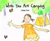 When You Are Camping, Anne Lee, 1610670647