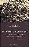 Ces corps qui comptent : De la matérialité et des limites discursives du sexe par Butler