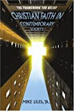 Christian Faith in Contemporary Society, Mike Liles, 0595361552