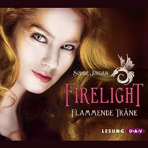 Flammende Träne (Firelight 2) Hörbuch