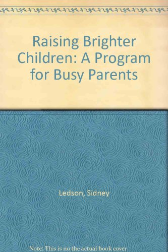 Raising Brighter Children: A Program for Busy Parents