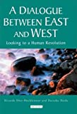 A Dialogue Between East and West: Looking to a Human Revolution (Echoes and Reflections: The Selected Works of Daisaku Ikeda (Paperback))