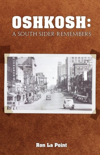 Oshkosh: A South Sider Remembers by Ron La Point (2008-04-23)