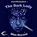 The Dark Lady: A Romance of the Far Future Audiobook by Mike Resnick Narrated by John McLain